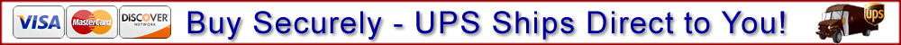 Credit Cards VISA, M/C, Discover - Buy Securely - UPS Ships Direct to You (UPS LOGO)